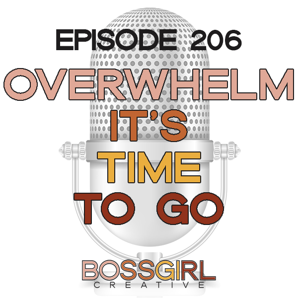 Overwhelm is a sneaky feeling. But it can be squashed just as easily as it arises. You just have to focus. Take a listen to this episode of the Boss Girl Creative podcast to find out how! #BOSSGIRLCREATIVE