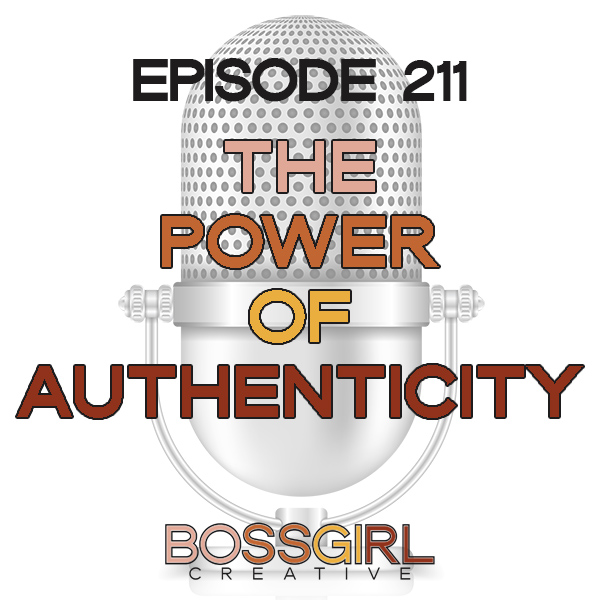 EPISODE 211 - THE POWER OF AUTHENTICITY