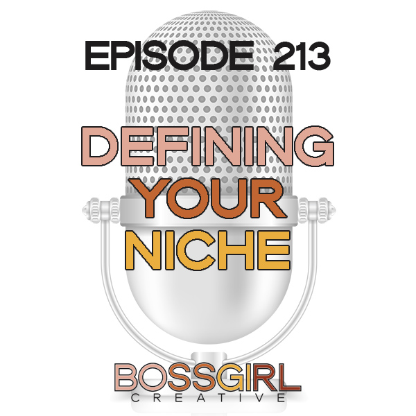 EPISODE 213 - DEFINING YOUR NICHE