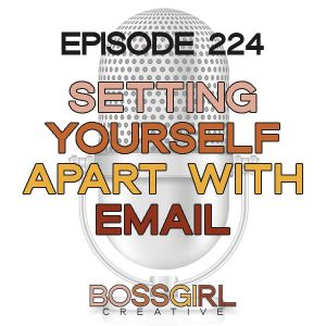 EPISODE 224 - SETTING YOURSELF APART WITH EMAIL