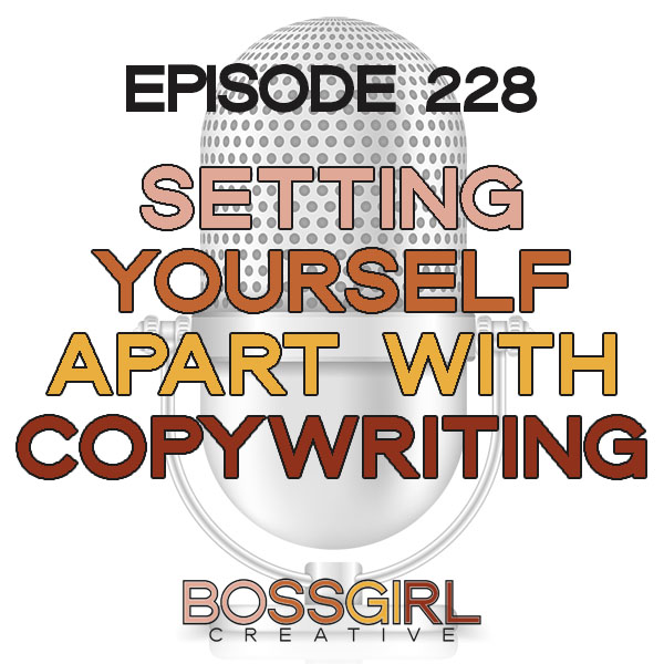 EPISODE 228 - SETTING YOURSELF APART WITH COPYWRITING