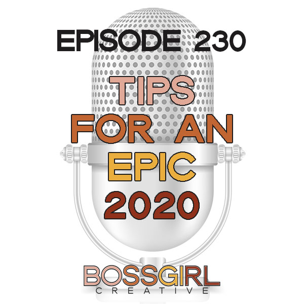 EPISODE 230 - TIPS FOR AN EPIC 2020