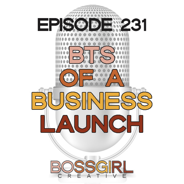 EPISODE 231 - BEHIND THE SCENES OF A BUSINESS LAUNCH