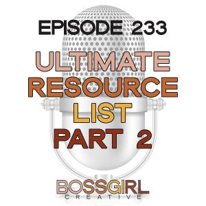 EPISODE 233 - THE ULTIMATE RESOURCE LIST FOR CREATIVES (PART 2)