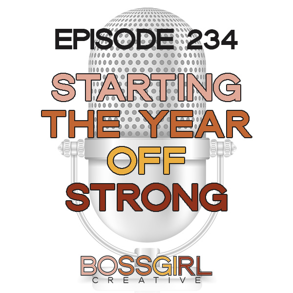 EPISODE 234 - STARTING THE YEAR OFF STRONG