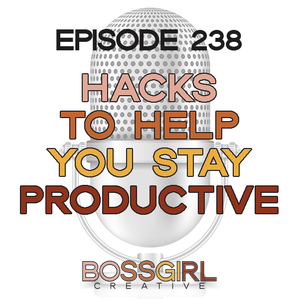 EPISODE 238 - PRODUCTIVITY HACKS