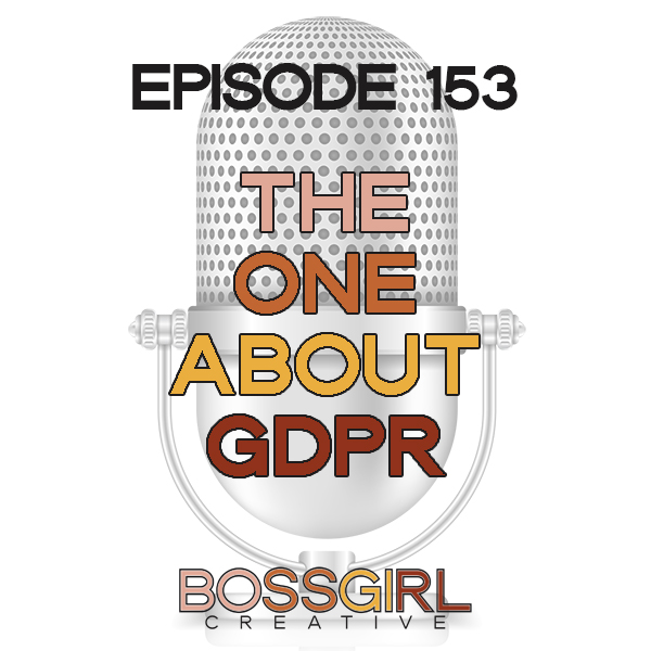 EPISODE 153 - THE ONE ABOUT GDPR
