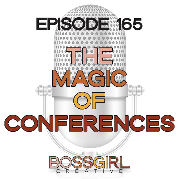 EPISODE 165 - THE MAGIC OF CONFERENCES