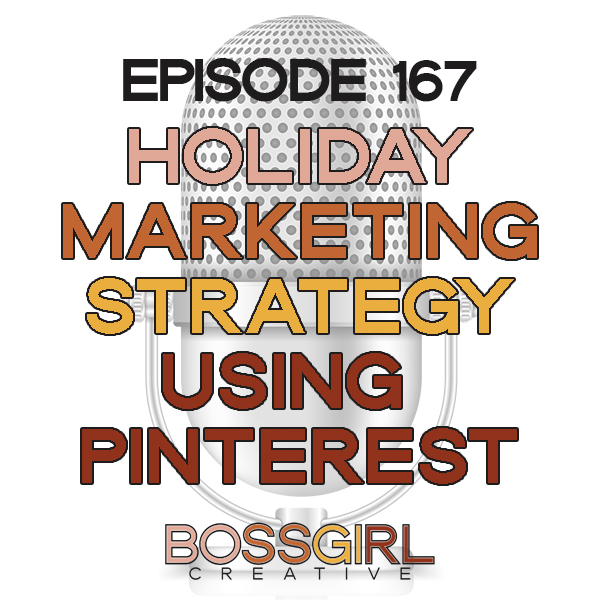 EPISODE 167 - HOLIDAY MARKETING STRATEGIES USING PINTEREST