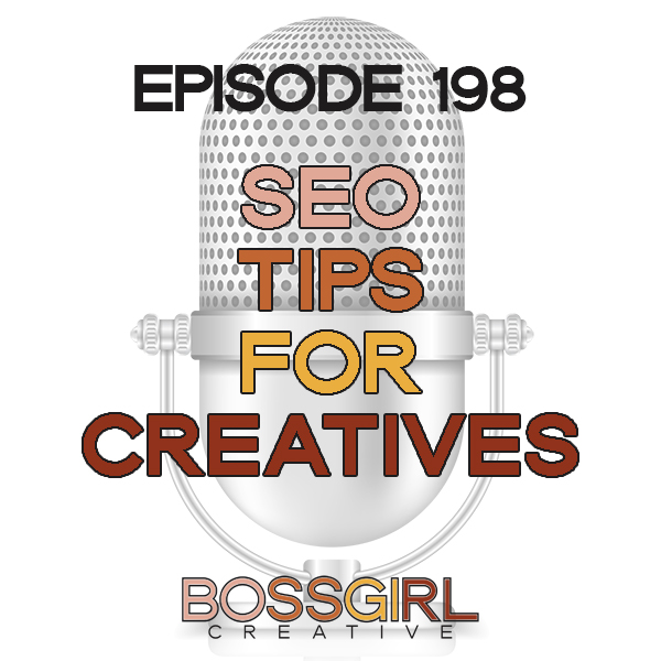 EPISODE 198 - SEO TIPS FOR CREATIVES