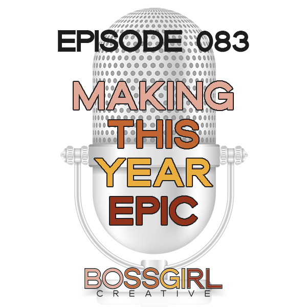 EPISODE 083 - MAKING THE MOST OF A NEW YEAR