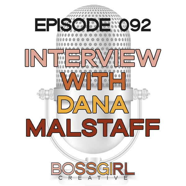 EPISODE 092 - INTERVIEW WITH DANA MALSTAFF OF BOSS MOM