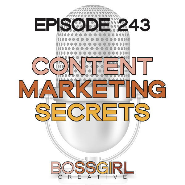 EPISODE 243 - CONTENT MARKETING SECRETS