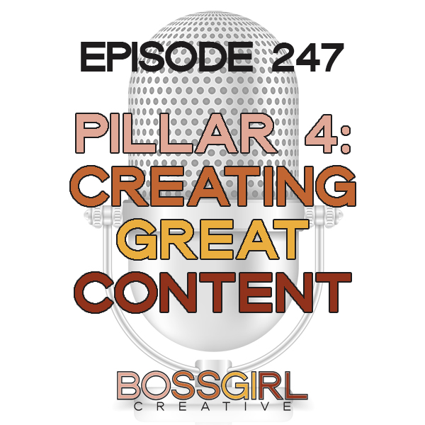 EPISODE 247 - PILLAR SERIES: CREATING GREAT CONTENT