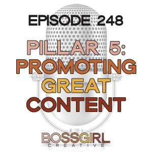 EPISODE 248 - PILLAR SERIES: PROMOTING GREAT CONTENT
