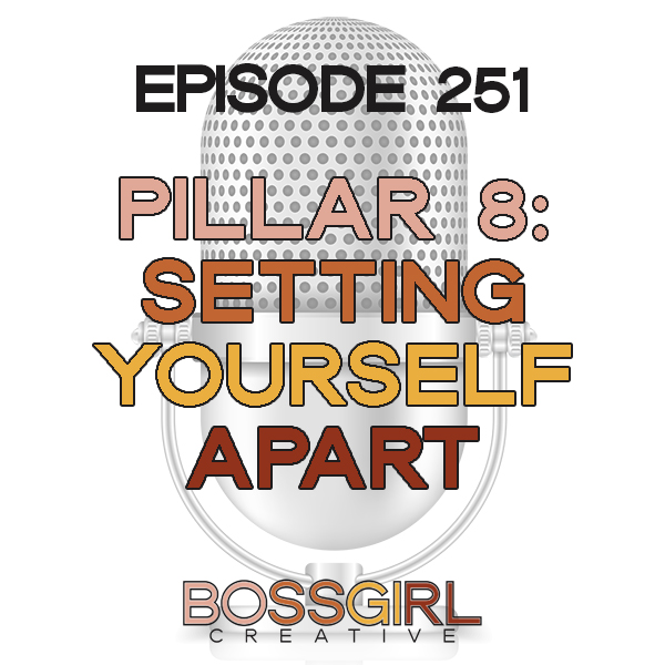 EPISODE 251 - PILLAR SERIES: SETTING YOURSELF APART