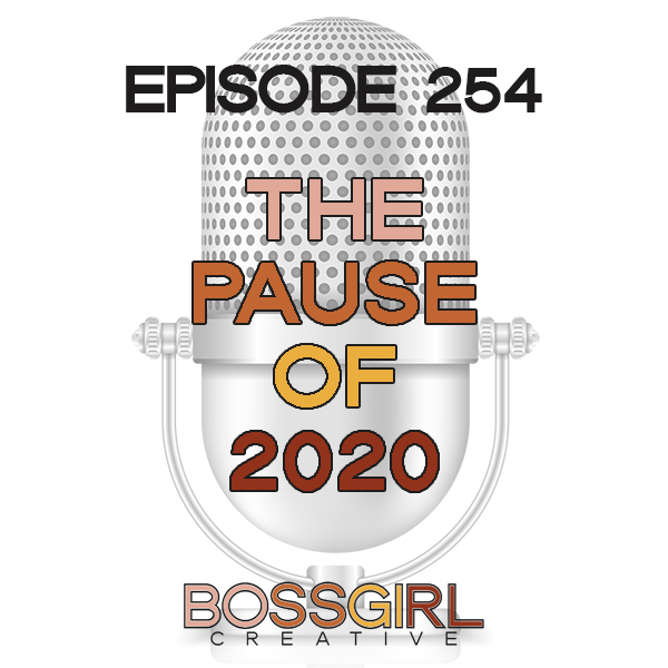 EPISODE 254 - THE PAUSE OF 2020
