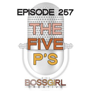 EPISODE 257 - THE 5 P'S