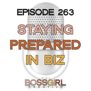 EPISODE 263 - STAYING PREPARED IN BUSINESS