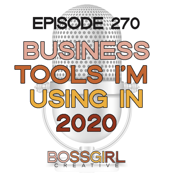 EPISODE 270 - BUSINESS TOOLS & APPS I'M USING IN 2020