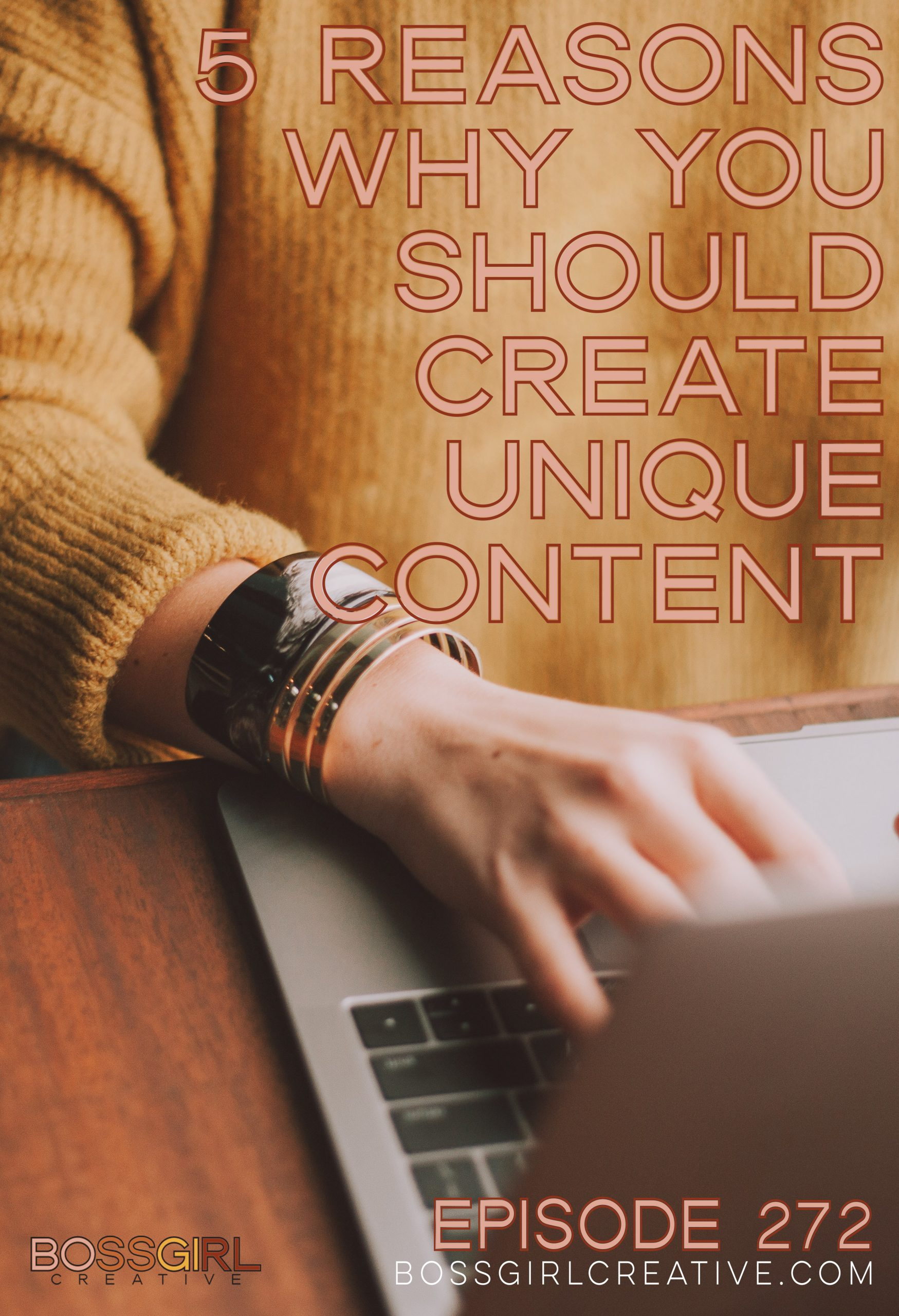 BGC Episode 272 - 5 Reasons Why You Should Create Unique Content