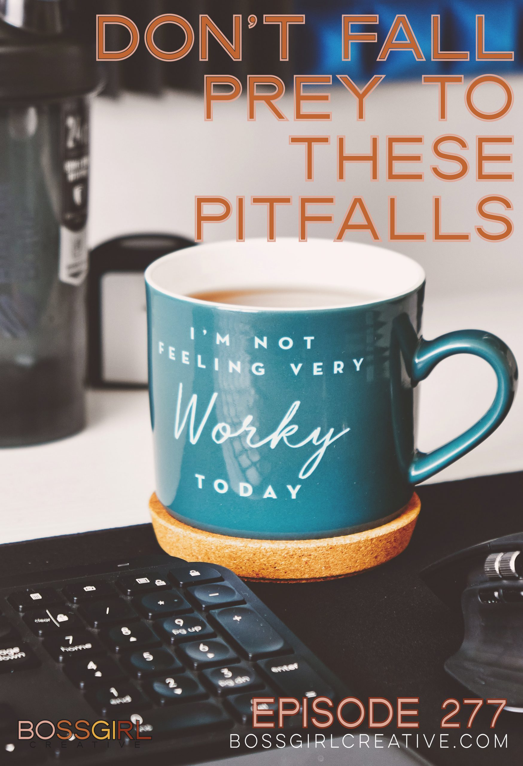 BGC Episode 277 - Don't Fall Prey to These Pitfalls