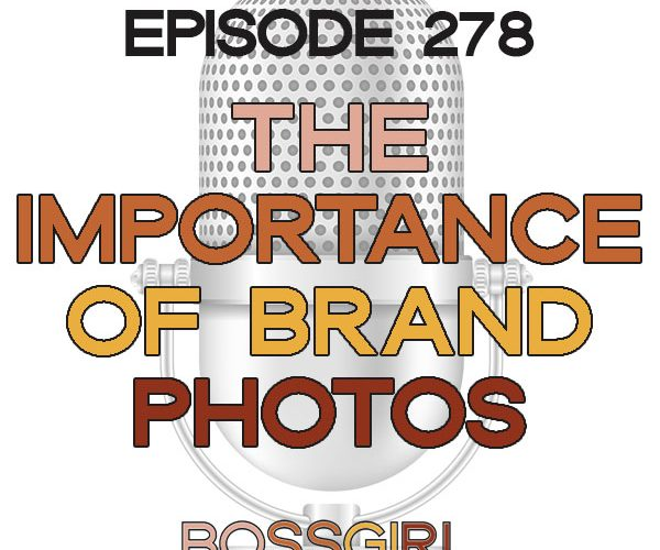 BGC Ep 278 - The Importance of Brand Photos