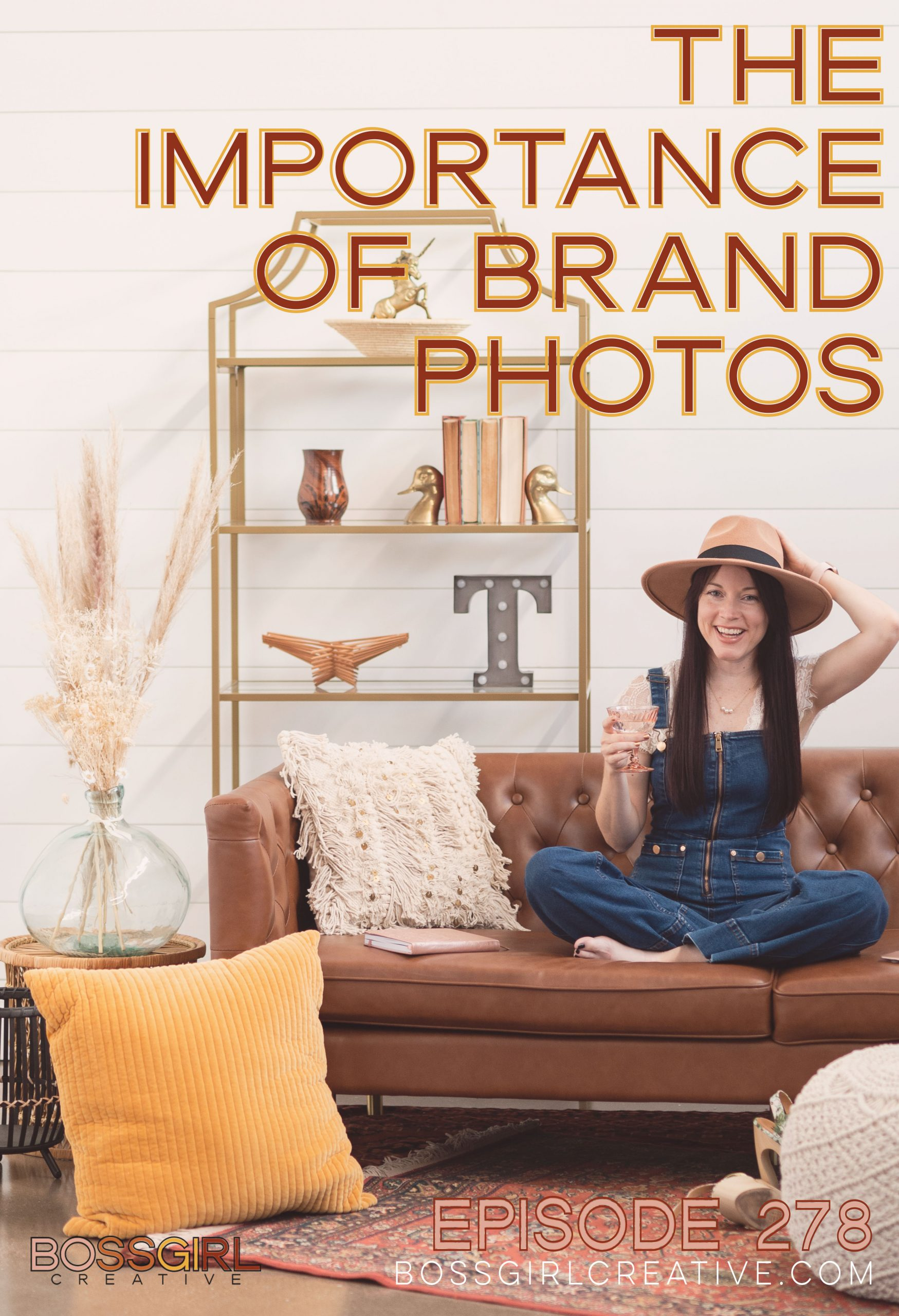 Boss Girl Creative Podcast Episode 278 - The Importance of Brand Photos