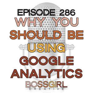 BGC Ep 286 - Using Google Analytics