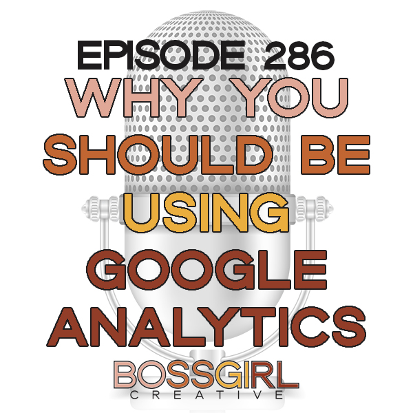 BGC Ep 286 - Using Google Analytics
