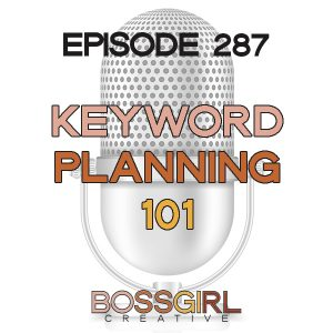 EPISODE 287 - KEYWORD PLANNING 101