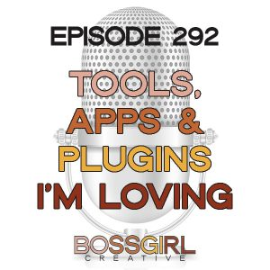 BGC Ep 292 - Tools Apps and Plugins I'm Loving