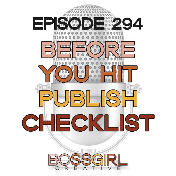 BGC Episode 294 - Before You Hit Publish Checklist