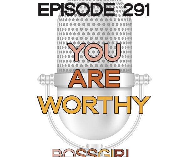 BGC Episode 291 - You Are Worthy