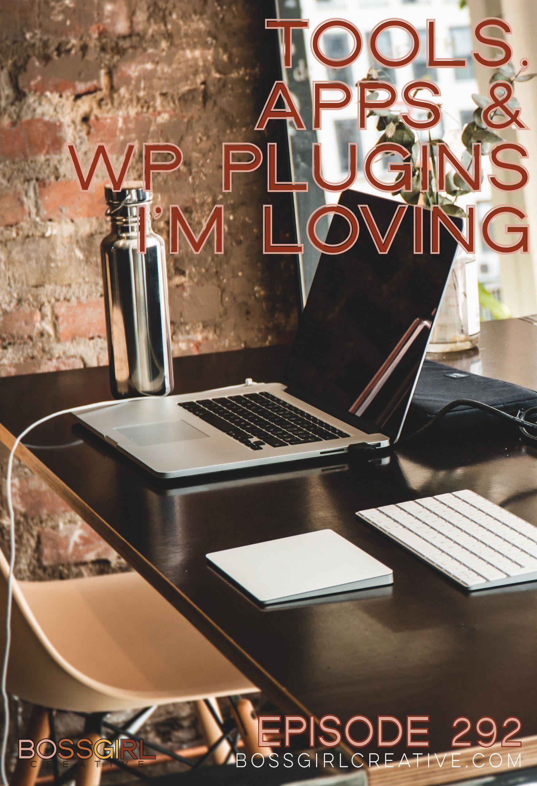 BGC Episode 292 - Tools Apps & WP Plugins I'm Loving
