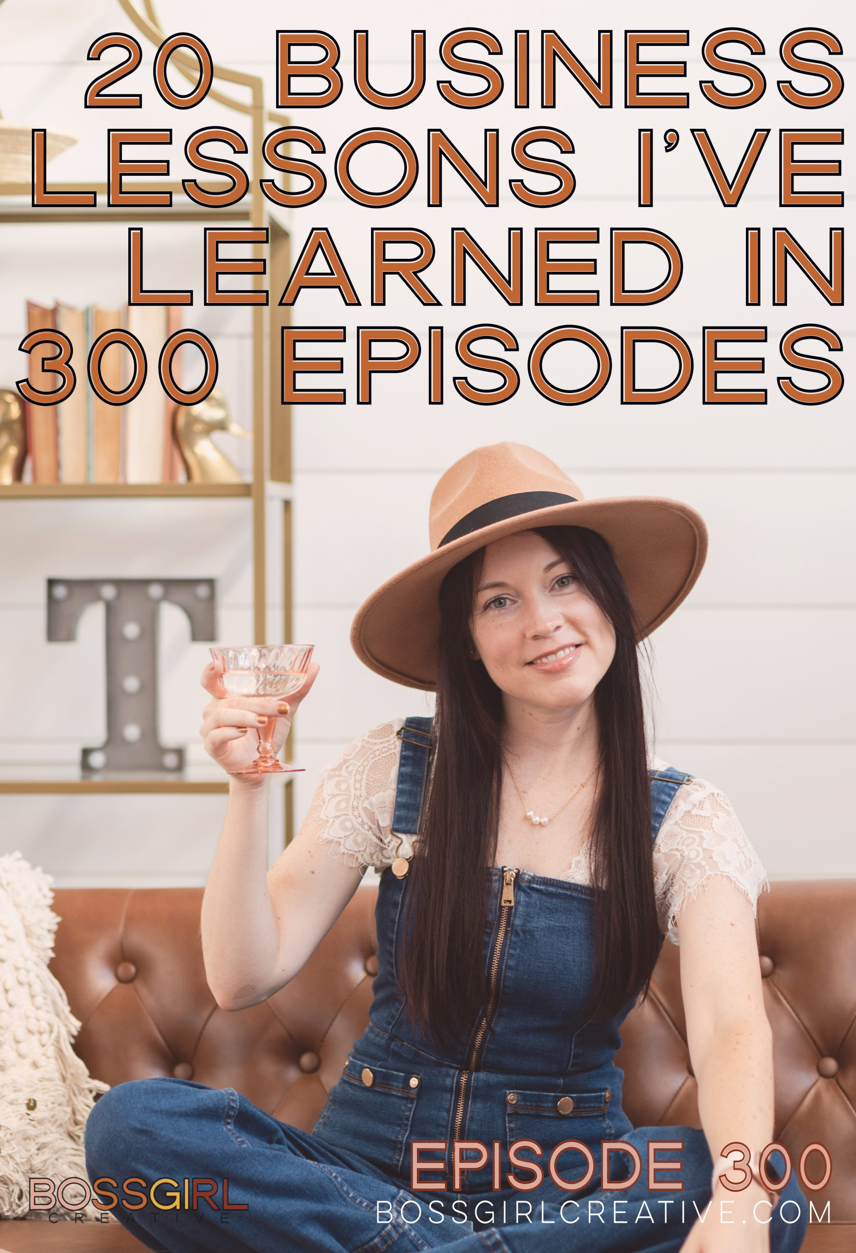 20 BUSINESS LESSONS I'VE LEARNED IN 300 EPISODES