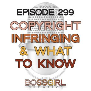 BGC Episode 299 - Copyright Infringement & What to Know