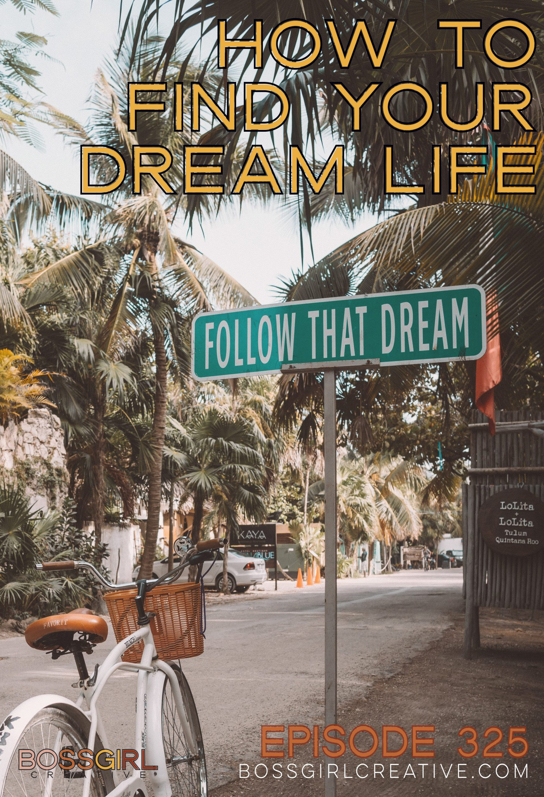 BGC Episode 325 - How to Find Your Dream Life