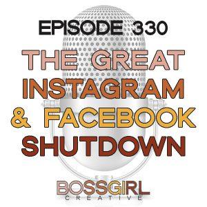 EPISODE 330 - THE GREAT INSTAGRAM & FACEBOOK SHUTDOWN OF 2021