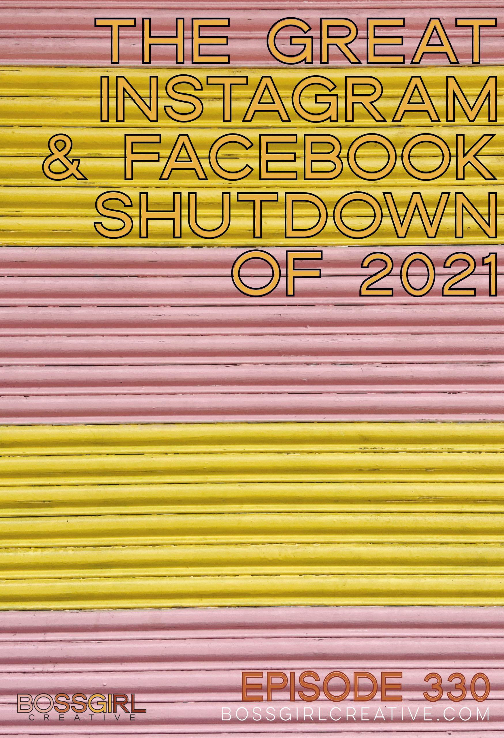 BGC Episode 330 - The Great Instagram & Facebook Shutdown of 2021